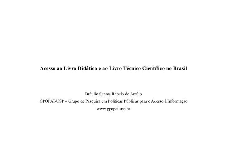 Acesso ao Livro Didático e ao Livro Técnico Científico no Brasil                        Bráulio Santos Rabelo de AraújoGPO...