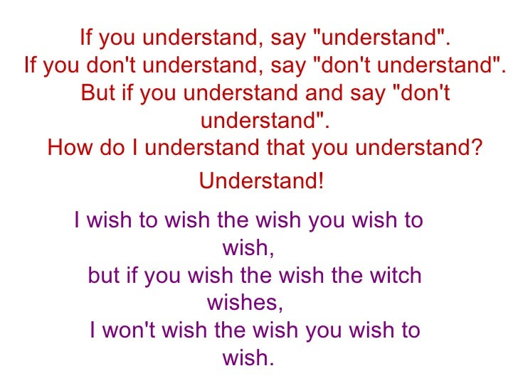 """If you understand, say """"understand"""". If you don't understand, say """"don't understand"""". But if you under..."""