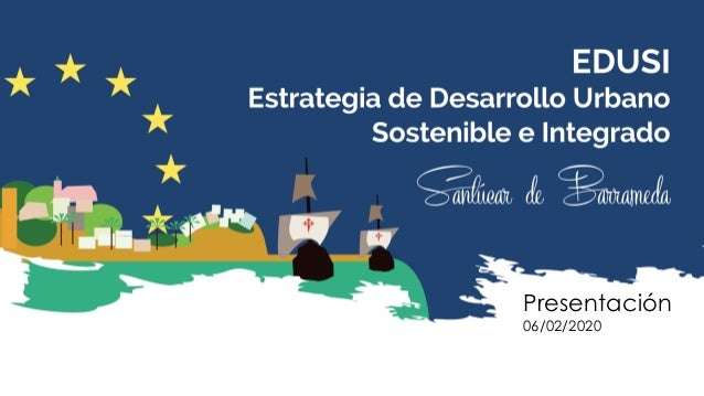 Una manera de hacer Europa Fondo Europeo de Desarrollo Regional Estrategia de Desarrollo Urbano Sostenible e Integrado de ...