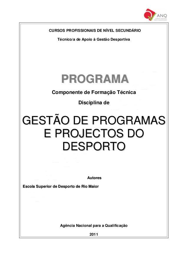 CURSOS PROFISSIONAIS DE NÍVEL SECUNDÁRIO                  Técnico/a de Apoio à Gestão Desportiva                    PROGRA...