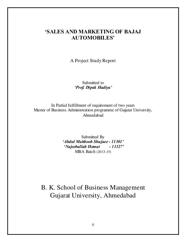 0 'SALES AND MARKETING OF BAJAJ AUTOMOBILES' A Project Study Report Submitted to 'Prof. Dipak Hadiya' In Partial fulfillme...