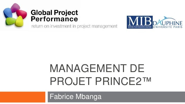 Fabrice Mbanga<br />Management de ProjetPrince2™<br />