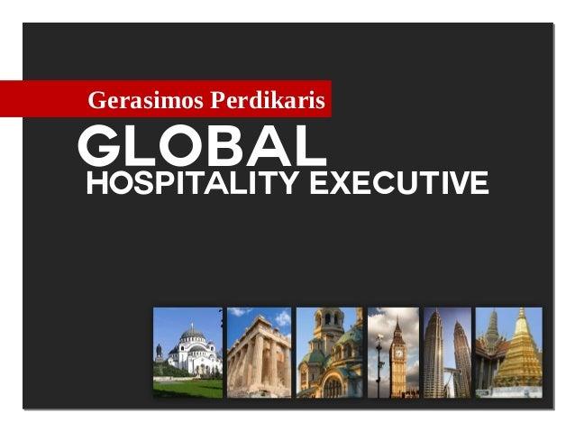 Gerasimos PerdikarisGLOBALHOSPITALITY EXECUTIVE