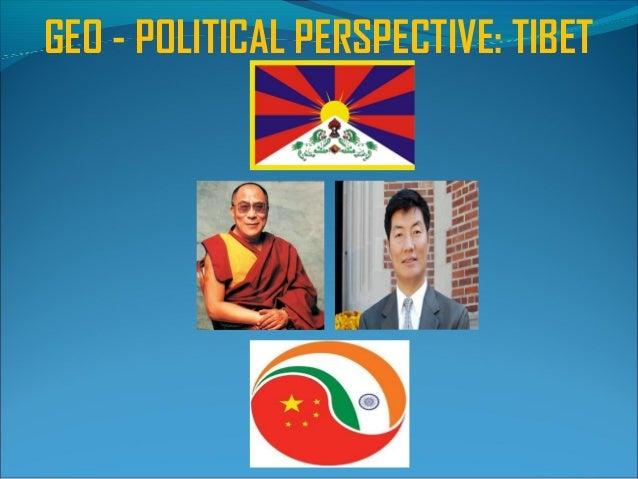 GEO - POLITICAL PERSPECTIVE: TIBET