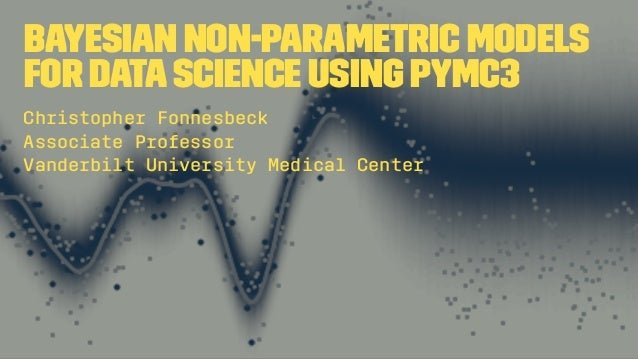 Bayesian Non-parametric Models for Data Science using PyMC