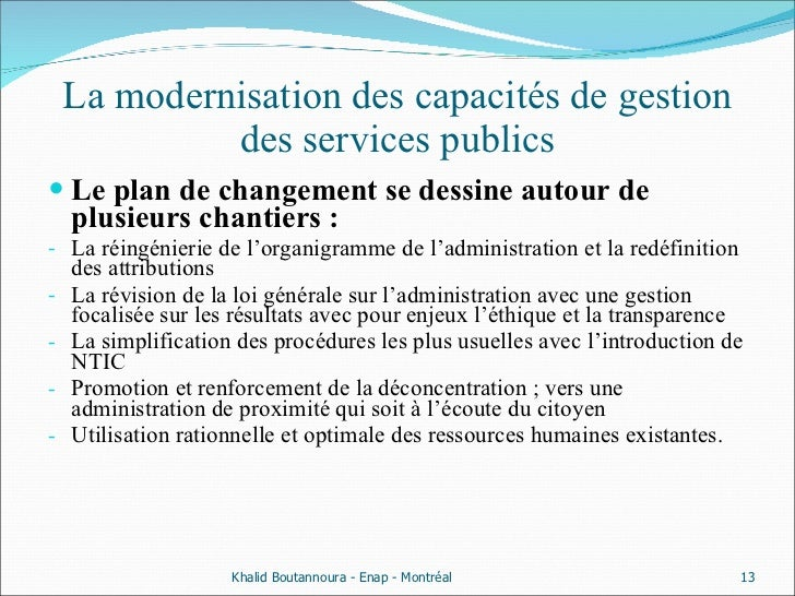 La modernisation des capacités de gestion des services publics <ul><li>Le plan de changement se dessine autour de plusieur...