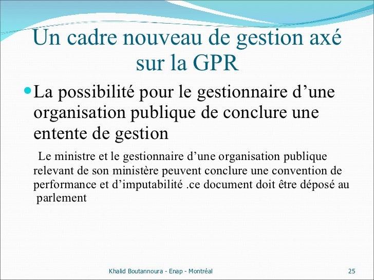 Un cadre nouveau de gestion axé sur la GPR <ul><li>La possibilité pour le gestionnaire d'une organisation publique de conc...