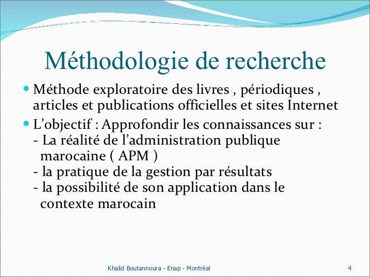 Méthodologie de recherche <ul><li>Méthode exploratoire des livres , périodiques , articles et publications officielles et ...