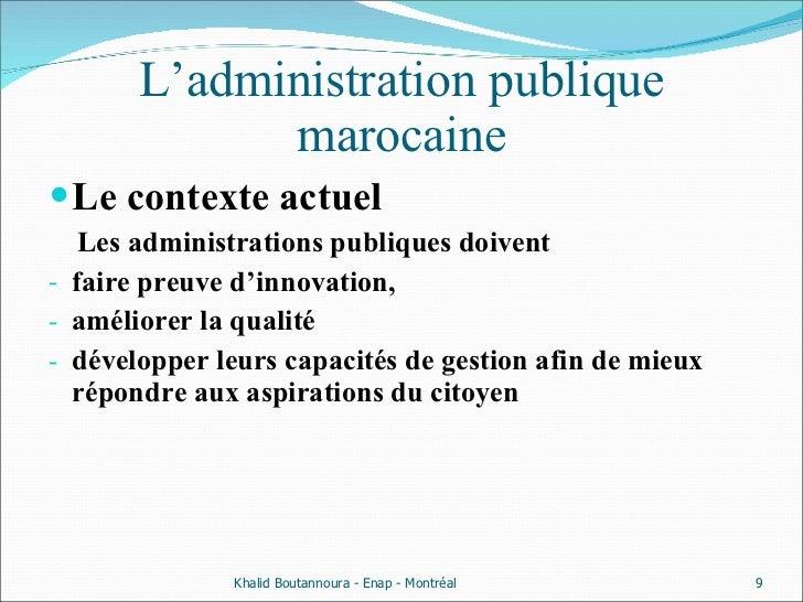 L'administration publique marocaine <ul><li>Le contexte actuel </li></ul><ul><li>Les administrations publiques doivent  </...
