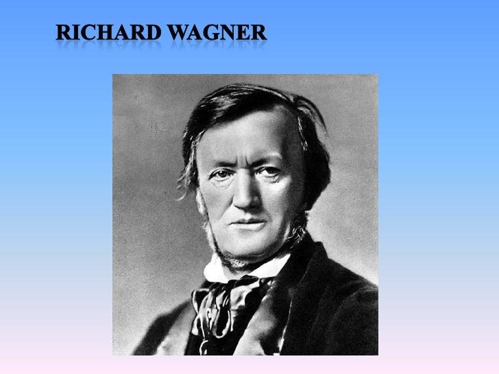 SU VIDA Richard Wagner nació el 22 de Mayo de 1813 y murió en Venecia en 1883.  Compositor, director de orquesta, poeta ...