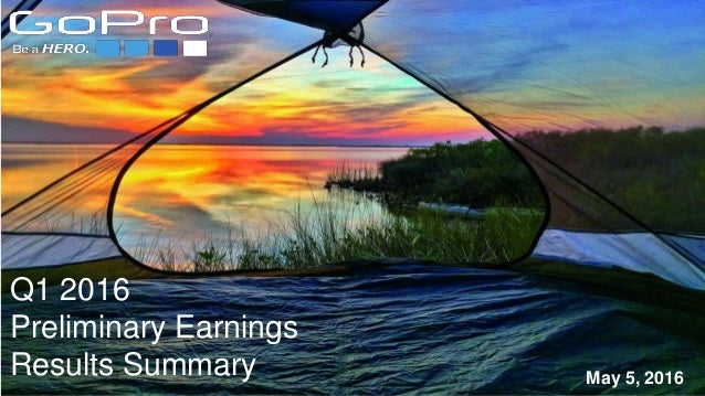 Q1 2016 Preliminary Earnings Results Summary May 5