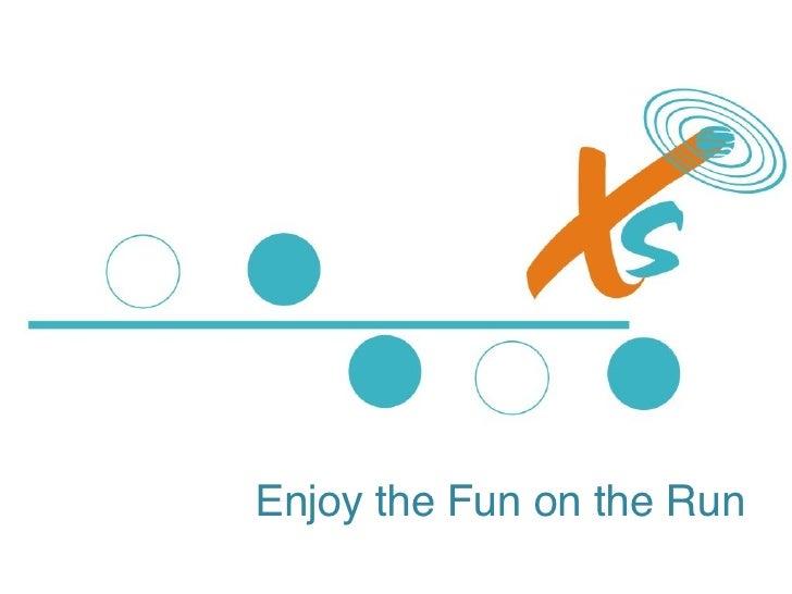 Enjoy the Fun on the Run