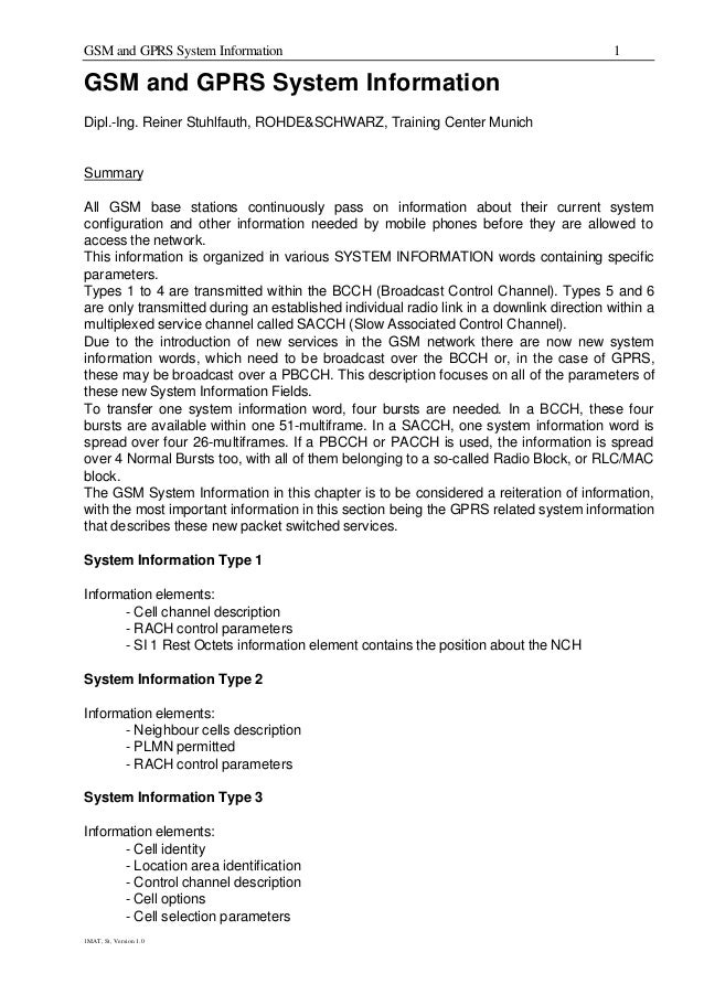 GSM and GPRS System Information 1 1MAT, St, Version 1.0 GSM and GPRS System Information Dipl.-Ing. Reiner Stuhlfauth, ROHD...