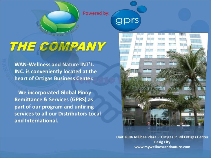 Powered by:<br />THE COMPANY<br />WAN-Wellness and Nature INT'L. INC. is conveniently located at the heart of Ortigas Busi...