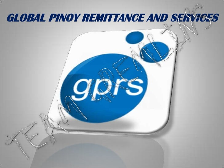 GLOBAL PINOY REMITTANCE AND SERVICES<br />TEAM GREMLINS<br />