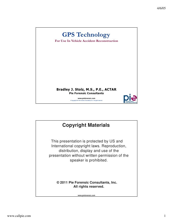 4/6/05                         GPS Technology                     For Use In Vehicle Accident Reconstruction              ...