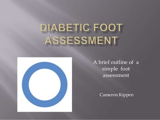 A brief outline of a simple foot assessment Cameron Kippen
