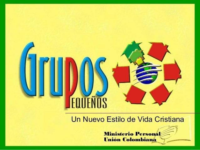 Ministerio Personal Unión Colombiana Un Nuevo Estilo de Vida Cristiana