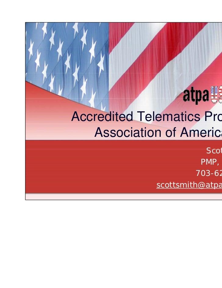 7/13/2011Accredited Telematics Providers   Association of America, LLC                          Scott Smith               ...