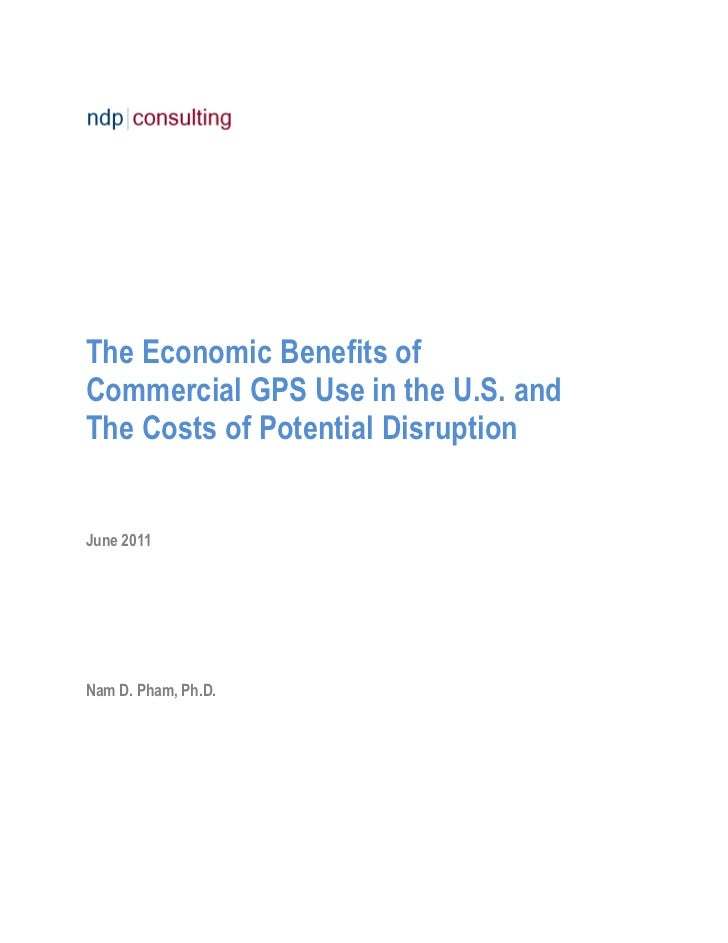 The Economic Benefits ofCommercial GPS Use in the U.S. andThe Costs of Potential DisruptionJune 2011Nam D. Pham, Ph.D.