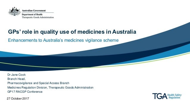 GPs' role in quality use of medicines in Australia Enhancements to Australia's medicines vigilance scheme Dr Jane Cook Bra...