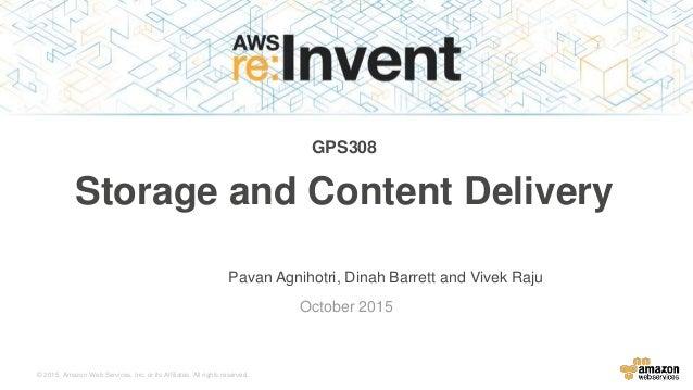 © 2015, Amazon Web Services, Inc. or its Affiliates. All rights reserved. Pavan Agnihotri, Dinah Barrett and Vivek Raju Oc...