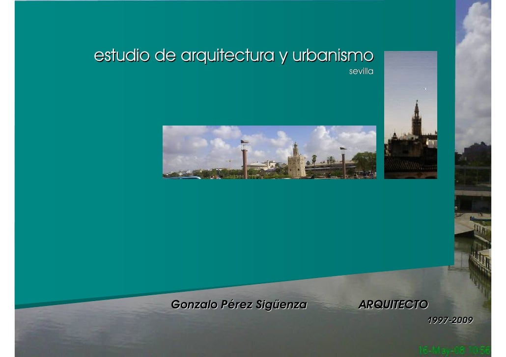 estudio de arquitectura y urbanismo                                   sevilla              Gonzalo Pérez Sigüenza     ARQU...