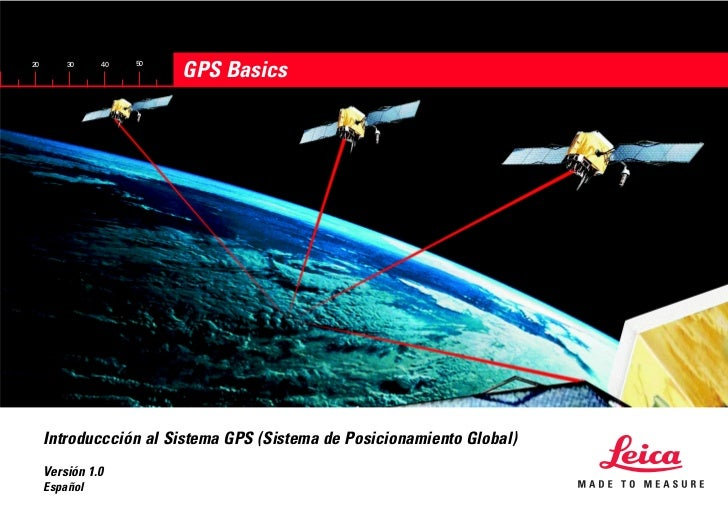 20       30    40   50                         GPS Basics     Introduccción al Sistema GPS (Sistema de Posicionamiento Glo...