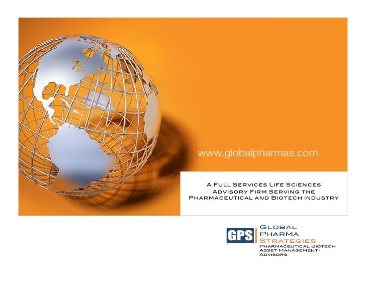 www.globalpharmas.com      A Full Services Life Sciences !      Advisory Firm Serving the ! Pharmaceutical and Biotech ind...