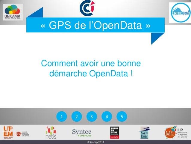 1 2 3 4 5 « GPS de l'OpenData » Comment avoir une bonne démarche OpenData !