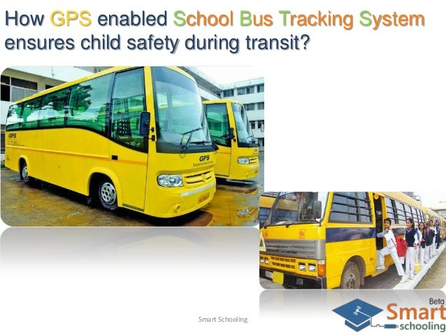 How GPS enabled School Bus Tracking System ensures child safety during transit? Smart Schooling