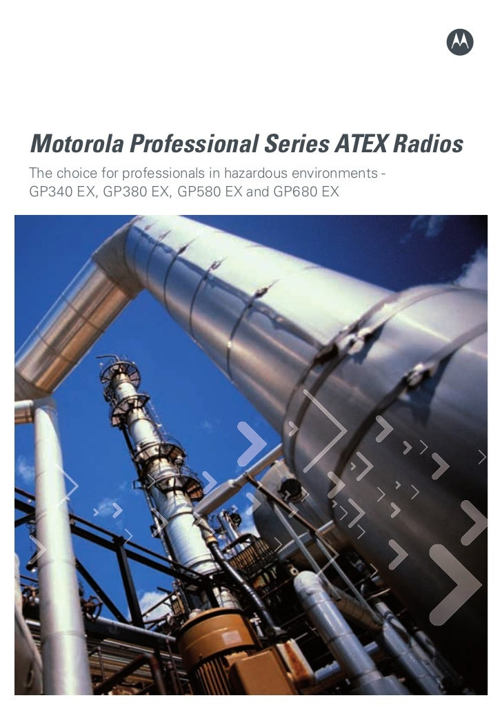 Motorola Professional Series ATEX Radios       The choice for professionals in hazardous environments -       GP340 EX, GP...