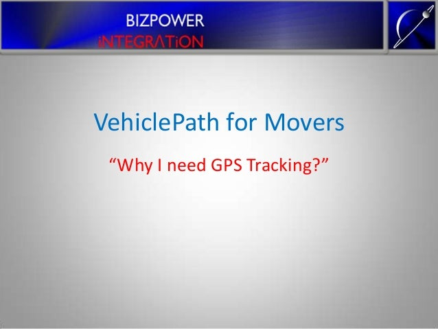 "VehiclePath for Movers ""Why I need GPS Tracking?"""