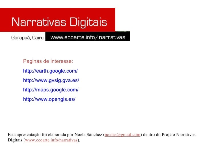 Paginas de interesse: http://earth.google.com/ http://www.gvsig.gva.es/ http://maps.google.com/ http://www.opengis.es/ Est...