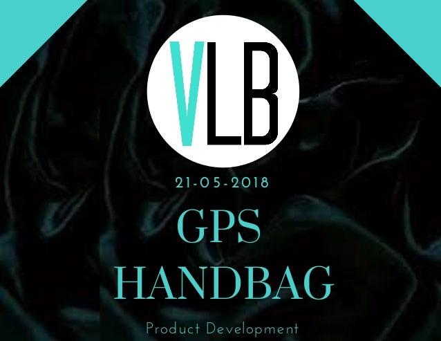21-05-2018 Product Development GPS� HANDBAG
