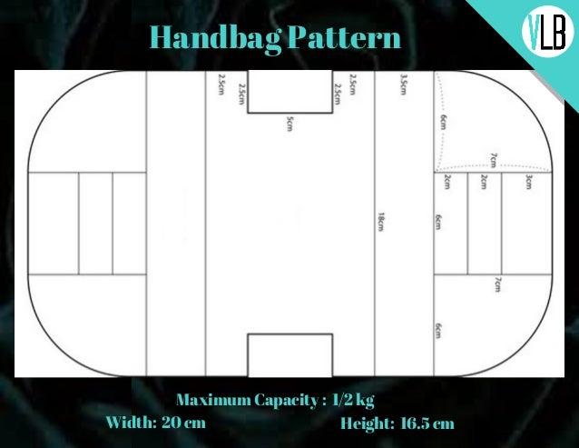 Handbag Pattern Maximum Capacity :� 1/2 kg Width:� 20 cm Height:� 16.5 cm