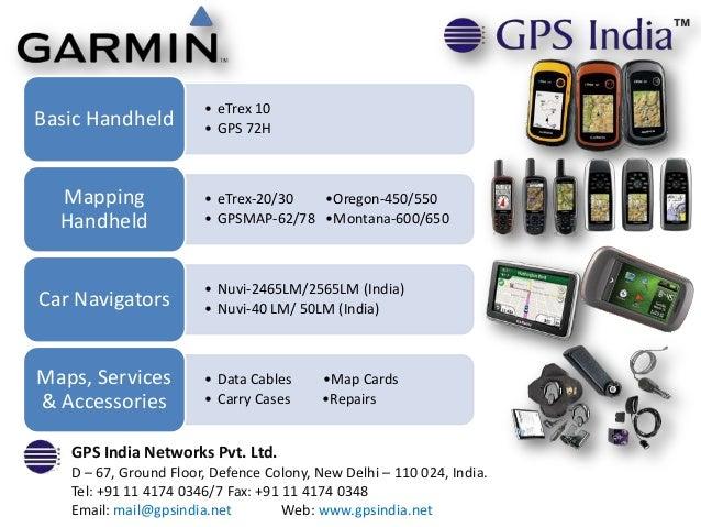 • eTrex 10Basic Handheld         • GPS 72H  Mapping              • eTrex-20/30  •Oregon-450/550  Handheld             • GP...