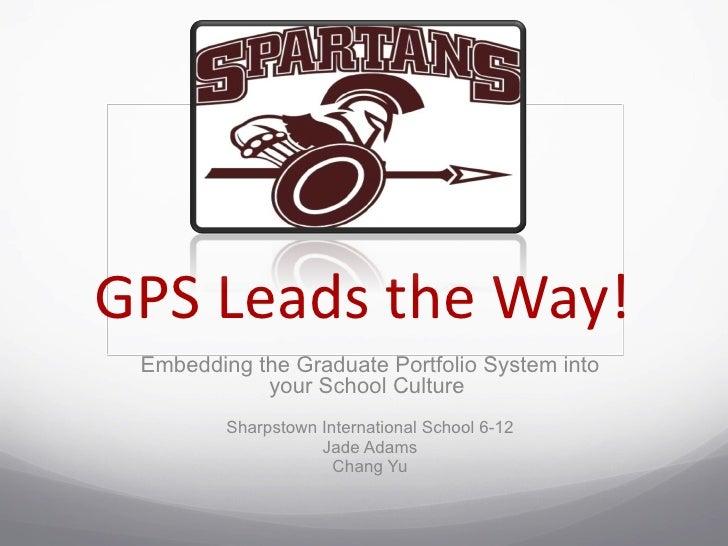 GPS Leads the Way! Embedding the Graduate Portfolio System into            your School Culture         Sharpstown Internat...