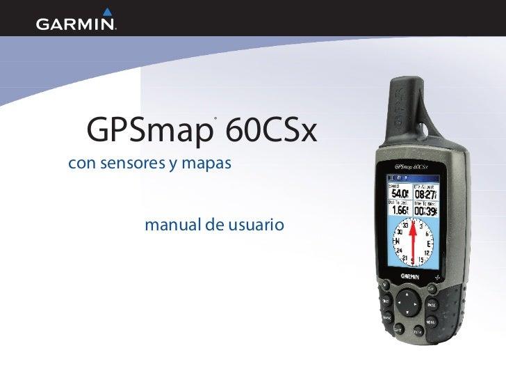 gps 60 csx garmin manual de usuario rh es slideshare net garmin gpsmap 60cs manual pdf gpsmap 60cx manual pdf