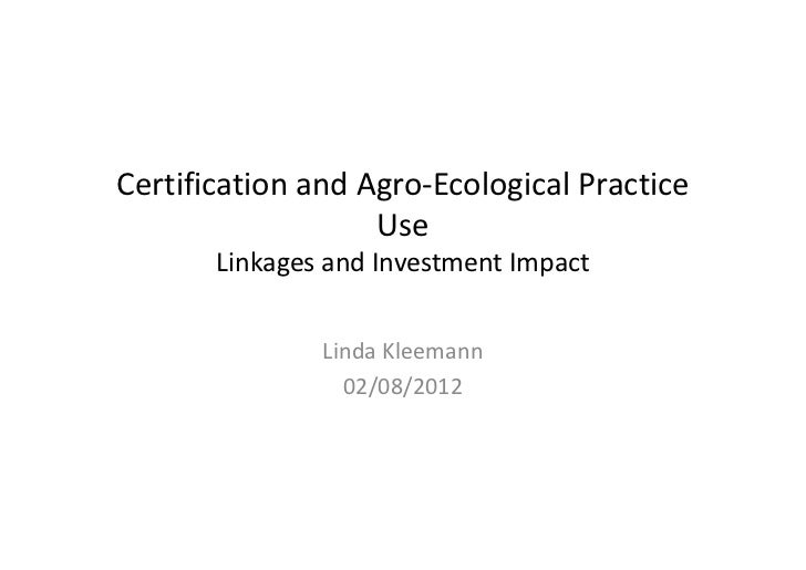 Certification and Agro‐Ecological Practice                    Use       Linkages and Investment Impact               Linda...