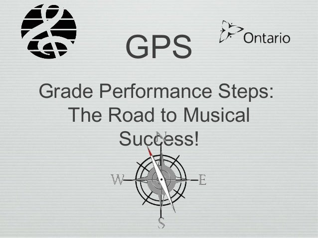 GPS Grade Performance Steps: The Road to Musical Success!