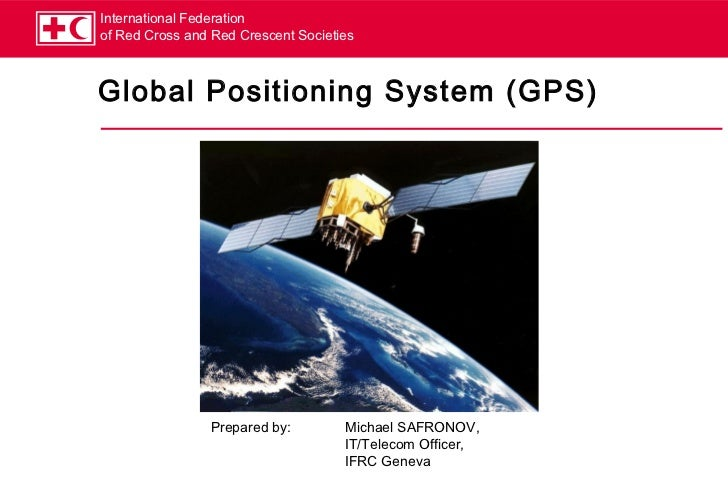 International Federationof Red Cross and Red Crescent SocietiesGlobal Positioning System (GPS)                Prepared by:...