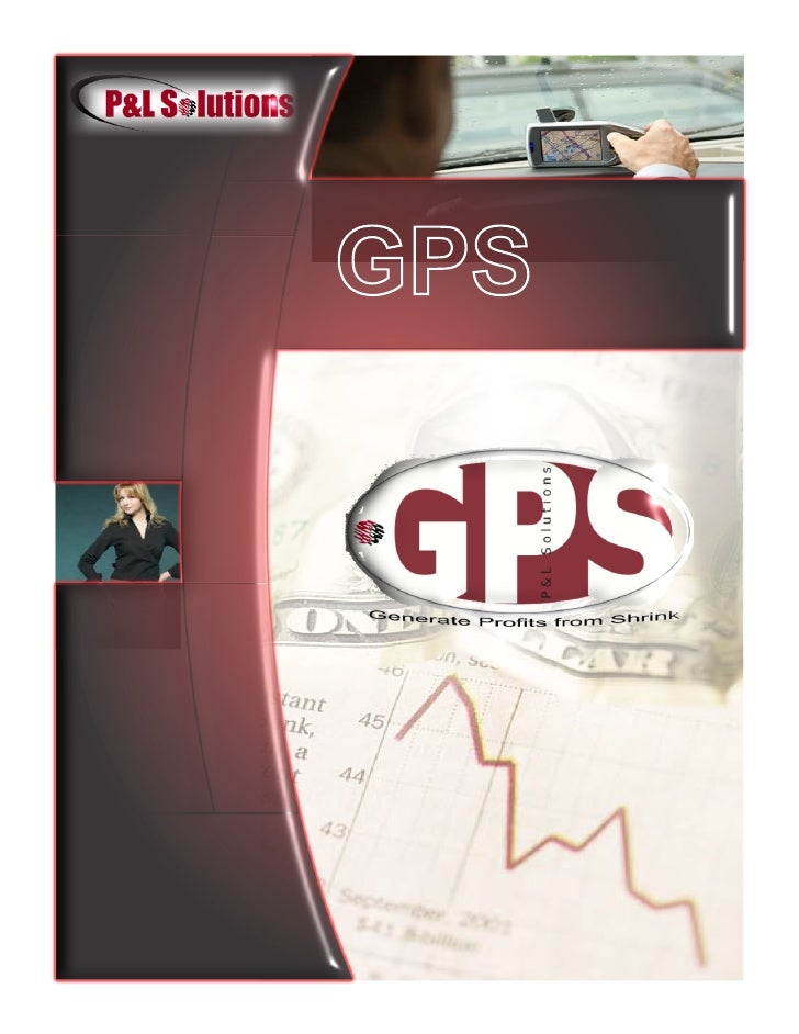 The P&L Solutions GPS Program will help you generate profit from shrink. Our revolutionary approach to loss    prevention ...