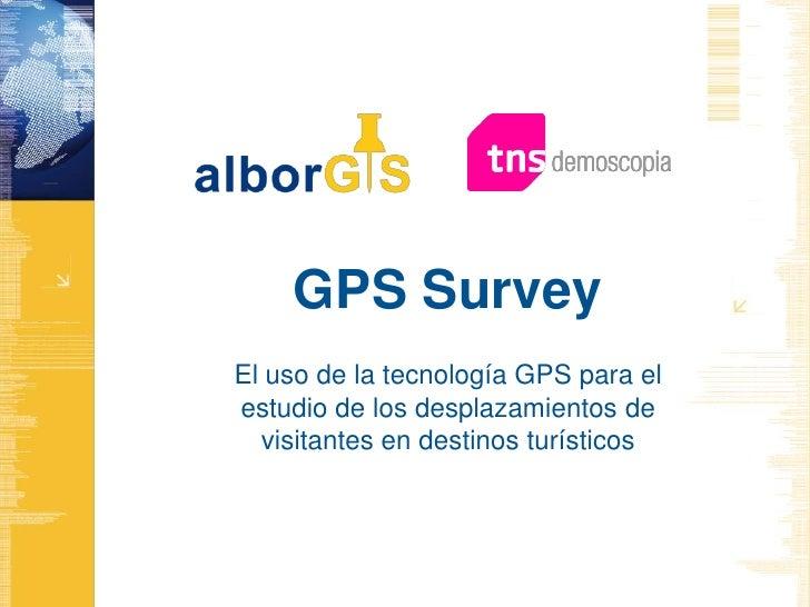 GPS SurveyEl uso de la tecnología GPS para el estudio de los desplazamientos de visitantes en destinos turísticos<br />