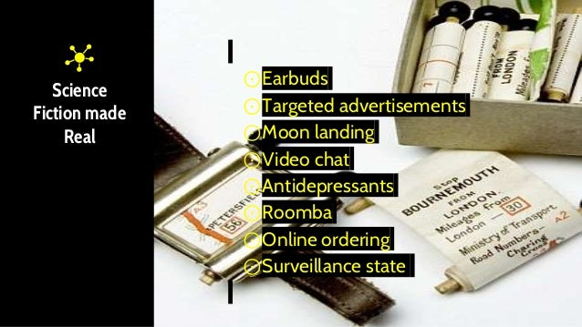 Science Fiction made Real ⊙Earbuds ⊙Targeted advertisements ⊙Moon landing ⊙Video chat ⊙Antidepressants ⊙Roomba ⊙Online ord...