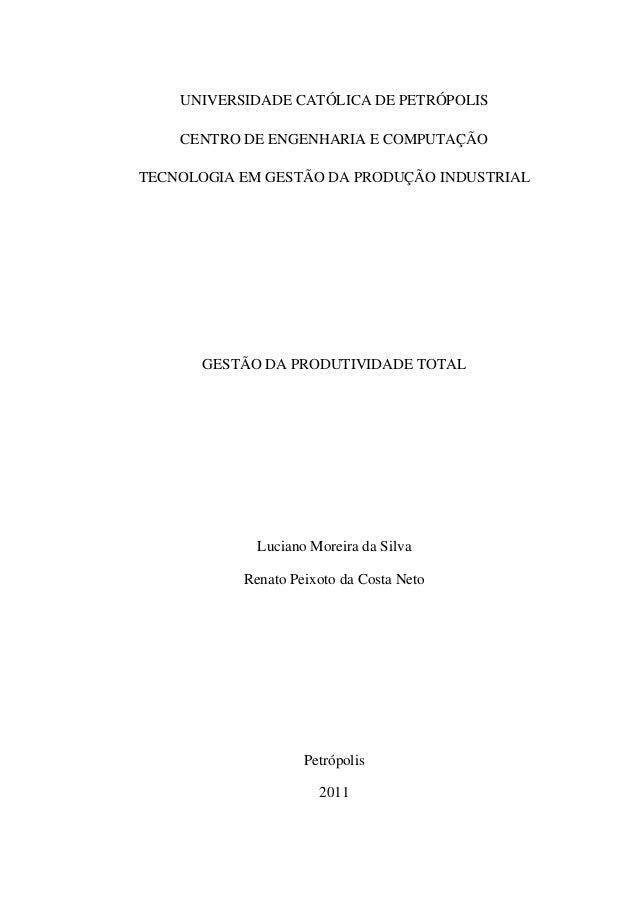 UNIVERSIDADE CATÓLICA DE PETRÓPOLIS CENTRO DE ENGENHARIA E COMPUTAÇÃO TECNOLOGIA EM GESTÃO DA PRODUÇÃO INDUSTRIAL GESTÃO D...