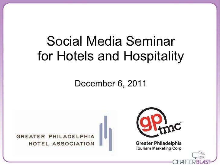 Social Media Seminarfor Hotels and Hospitality      December 6, 2011