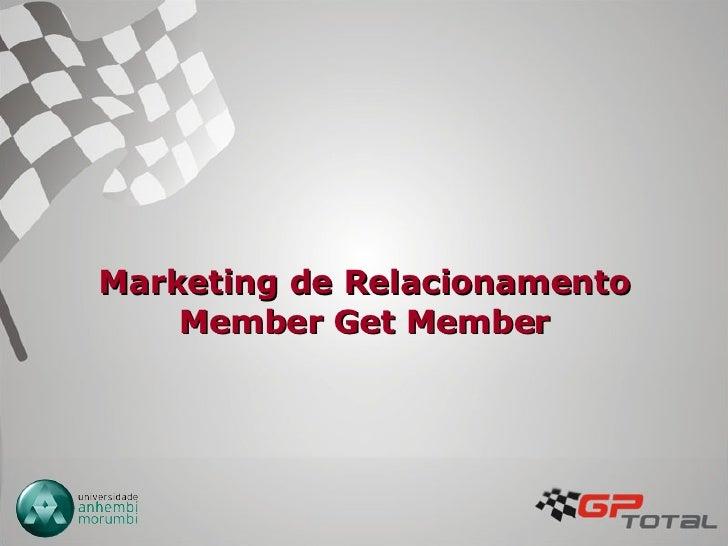 Marketing de Relacionamento Member Get Member