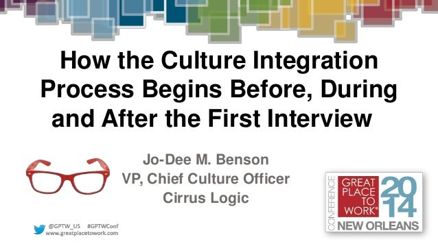 Jo-Dee M. Benson VP, Chief Culture Officer Cirrus Logic How the Culture Integration Process Begins Before, During and Afte...