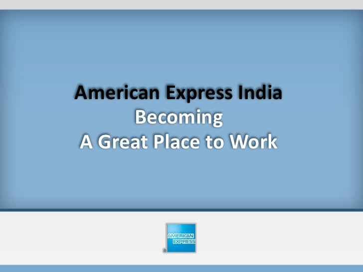 American Express India      BecomingA Great Place to Work